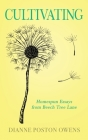 Cultivating: Homespun Essays from Beech Tree Lane Cover Image