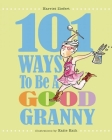 101 Ways to Be a Good Granny Cover Image
