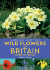 A Naturalist's Guide to Wild Flowers of Britain & Northern Europe Cover Image