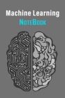 Machine Learning NoteBook: Line Journal For Machine Learning. Notebook For Machine Learning Engineers And Data Science Experts: Lined Journal For Cover Image