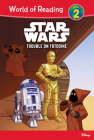 Star Wars: Trouble on Tatooine (World of Reading Level 2) Cover Image