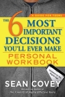 The 6 Most Important Decisions You'll Ever Make Personal Workbook: Updated for the Digital Age Cover Image