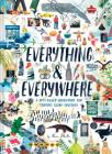 Everything & Everywhere: A Fact-Filled Adventure for Curious Globe-Trotters Cover Image