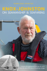 Knox-Johnston on Seamanship & Seafaring: Lessons & Experiences from the 50 Years Since the Start of His Record Breaking Voyage Cover Image