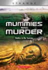 Mummies and Murder (X Books: Strange) (Library Edition): Bodies in the Swamp Cover Image