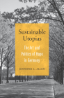 Sustainable Utopias: The Art and Politics of Hope in Germany Cover Image
