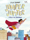Juniper Jupiter: A Real-life Superhero Cover Image