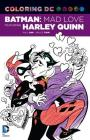 Coloring DC: Batman: Mad Love Featuring Harley Quinn Cover Image