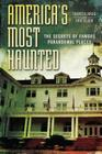 America's Most Haunted: The Secrets of Famous Paranormal Places Cover Image