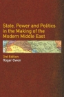 State, Power and Politics in the Making of the Modern Middle East Cover Image