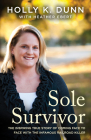Sole Survivor: The Inspiring True Story of Coming Face to Face with the Infamous Railroad Killer Cover Image