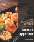 365 Ultimate Seafood Appetizer Recipes: More Than a Seafood Appetizer Cookbook Cover Image