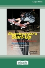 Skateboarder's Start-Up: Second Edition (16pt Large Print Edition) Cover Image