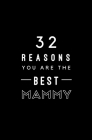 32 Reasons You Are The Best Mammy: Fill In Prompted Memory Book Cover Image