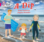 A Dip: Band 1A/Pink A (Collins Big Cat Phonics for Letters and Sounds) Cover Image
