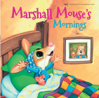 Marshall Mouse's Mornings - Marshall Mouse's Nights (Marshall Mouse series) Cover Image