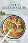 The Essential Diet for Diverticulitis: A 3-Stage Nutrition Guide to Manage and Prevent Flare-Ups Cover Image