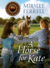 A Horse for Kate (Horses and Friends #1) Cover Image