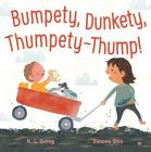 Bumpety, Dunkety, Thumpety-Thump! Cover Image