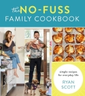 The No-Fuss Family Cookbook: Simple Recipes for Everyday Life Cover Image