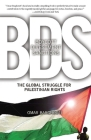 BDS: Boycott, Divestment, Sanctions: The Global Struggle for Palestinian Rights Cover Image