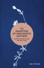 To Daughters of Narcissistic Mothers: Notes for Self-Care and Self-Love Cover Image