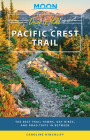 Moon Drive & Hike Pacific Crest Trail: The Best Trail Towns, Day Hikes, and Road Trips In Between (Travel Guide) Cover Image