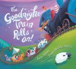 The Goodnight Train Rolls On! (board book) Cover Image