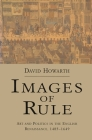 Images of Rule: Art and Politics in the English Renaissance, 1485-1649 Cover Image