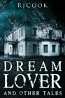 Dream Lover And Other Tales: An Anthology Cover Image