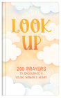 Look Up (teen girls): 200 Prayers to Encourage a Young Woman's Heart Cover Image