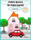 Punch Buggy No Punch Backs Coloring Book: Punch Buggy Car coloring book for adults, teens, kids and anyone who loves Punch Buggies Cover Image