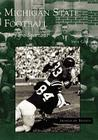 Michigan State Football: They Are Spartans (Images of Sports) Cover Image