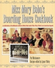 Miss Mary Bobo's Boarding House Cookbook: A Celebration of Traditional Southern Dishes That Made Miss Mary Bobo's an American Legend Cover Image