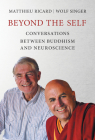 Beyond the Self: Conversations Between Buddhism and Neuroscience Cover Image