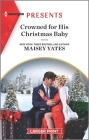 Crowned for His Christmas Baby: An Uplifting International Romance Cover Image