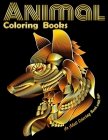 Animal Coloring Books An Adult Coloring Book with Fun: Cool Adult Coloring Book with Horses, Lions, Elephants, Owls, Dogs, and More! Cover Image