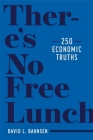 There's No Free Lunch: 250 Economic Truths Cover Image