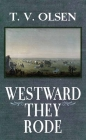 Westward They Rode Cover Image