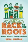 Back to the Roots: Memory, Inequality, and Urban Agriculture (Nature, Society, and Culture) Cover Image