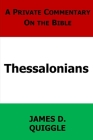 A Private Commentary on the Bible: Thessalonians Cover Image