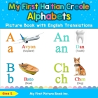 My First Haitian Creole Alphabets Picture Book with English Translations: Bilingual Early Learning & Easy Teaching Haitian Creole Books for Kids Cover Image