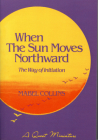 When the Sun Moves Northward: The Way of Initiation Cover Image