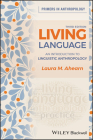 Living Language: An Introduction to Linguistic Anthropology (Primers in Anthropology) Cover Image