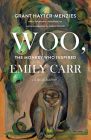 Woo, the Monkey Who Inspired Emily Carr: A Biography Cover Image