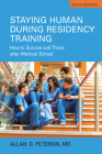 Staying Human During Residency Training: How to Survive and Thrive After Medical School Cover Image