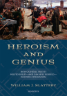 Heroism and Genius: How Catholic Priests Helped Build—and Can Help Rebuild—Western Civilization Cover Image