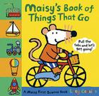 Maisy's Book of Things That Go: A Maisy First Science Book Cover Image