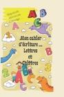 Mon cahier d'écriture des lettres et des chiffres: Avec une image pour chaque lettre à dessiner - Lettre en majuscule et minuscule Cover Image