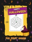 Happy Halloween Fun First Mazes: Activity Book For Kids Puzzle Games Mazes Connect The Dot Bonus Match Shadow For Ages 3-5, 4-8 Perfect Gift Cover Image